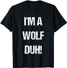 I'm a Wolf Duh T-Shirt