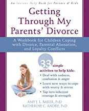 Getting Through My Parent Divorce: A Workbook for Dealing with Parental Alienation, Loyalty Conflicts, and Other Tough Stuff