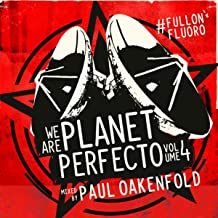 We Are Planet Perfecto, Vol. 4 - #FullOnFluoro (Full Continuous Mix, Pt. 2)