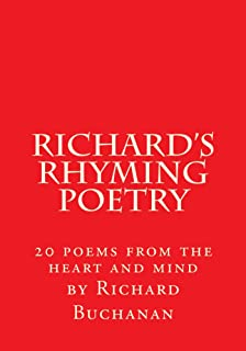 Richard's Rhyming Poetry: 20 Poems from the heart and mind