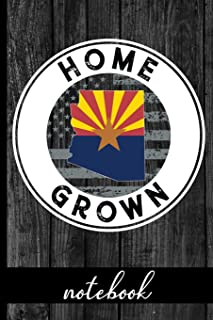 Home Grown - Notebook: Arizona Native Quote With AZ State & American Flags & Rustic Wood Graphic Cover Design - Show Pride...