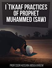 I`TIKAAF PRACTICES OF PROPHET MUHAMMED (SAW) (English Edition)