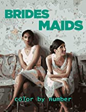 Bridesmaids Color By Number: Bridesmaids Beautiful Simple Designs An Adult Coloring Book