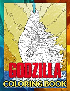 Godzilla Coloring Book: Perfect Book For Fans Of Godzilla With Easy Coloring Pages In High-Quality| Great For Encouraging ...
