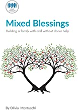 Mixed Blessings - Building a family with and without donor help