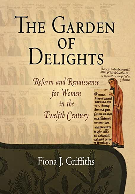 The Garden of Delights: Reform and Renaissance for Women in the Twelfth Century (The Middle Ages Series) (English Edition)