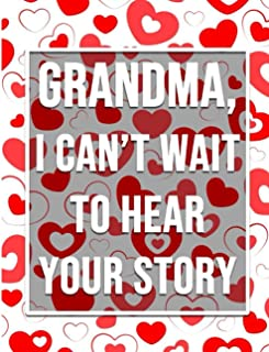 Grandma, We Can't Wait To Hear Your Story: Swank Gift for Grandma/ Grandmother's Guided Journal To Share Her Memories And ...
