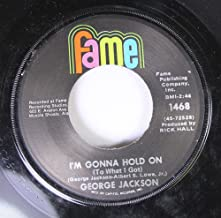 GEORGE JACKSON 45 RPM I'M GONNA HOLD ON / THAT'S HOW MUCH YOU MEAN TO ME