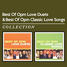 Best of Opm Love Duets & Best of Opm Classic Love Songs