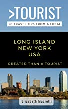 Greater Than a Tourist- Long Island New York USA: 50 Travel Tips from a Local (Greater Than a Tourist New York Series)