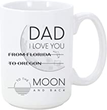Distance Dad And Daughter Mugs From Florida To Oregon I Love You To The Moon and Back Coffee Mug Gift For Dad Fathers Best Family Distance Friendship 15 oz Coffee Mug
