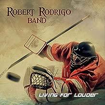 robert rodrigo band living for louder