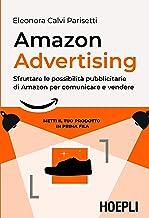 Amazon advertising. Sfruttare le possibilità pubblicitarie di Amazon per comunicare e vendere