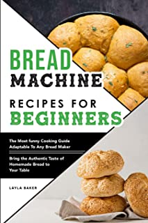 Bread Machine Recipes For Beginners