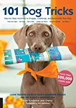 101 Dog Tricks: Step by Step Activities to Engage, Challenge, and Bond with Your Dog (Dog..