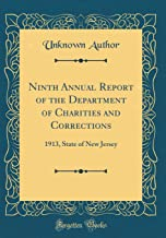 Ninth Annual Report of the Department of Charities and Corrections: 1913, State of New Jersey (Classic Reprint)