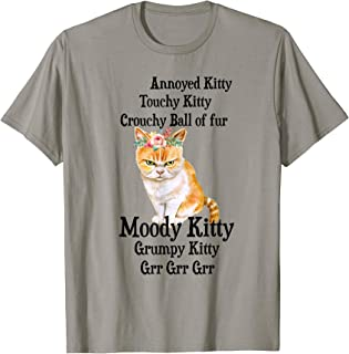 Angry Cat Lovely Annoyed Kitty Grumpy Kitty Gr Gr Gr T-Shirt