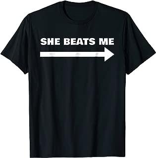 She Beats Me Funny Sarcastic T-Shirt