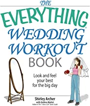 The Everything Wedding Workout Book: Look and Feel Your Best for the Big Day (Everything®)