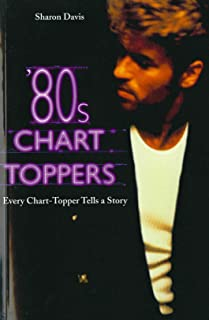 80s Chart-Toppers: Every Chart-Topper Tells a Story