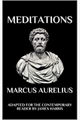 Meditations: Adapted for the Contemporary Reader Kindle Edition