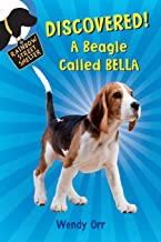 DISCOVERED! A Beagle Called Bella (Rainbow Street Shelter, 6)