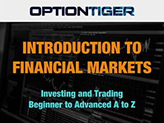 Introduction to Financial Markets Investing and Trading Beginner to Advanced A to Z