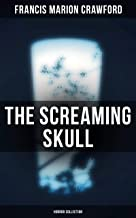The Screaming Skull (Horror Collection): Wandering Ghosts, The Dead Smile, Man Overboard!, For the Blood is the Life, The Upper Berth, By the Water of Paradise, The Doll's Ghost