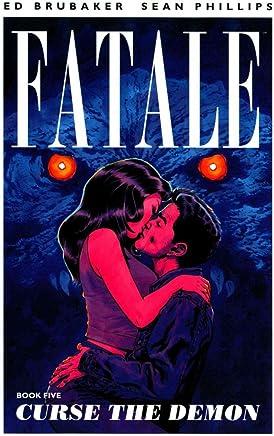 [Fatale: Curse the Demon Volume 5] (By (artist) Sean Phillips , By (artist) Elizabeth Breitweiser , By (author) Ed Brubaker) [published: October, 2014]