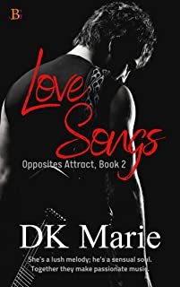 Love Songs: Together they make beautiful music. (Opposites Attract Book 2)