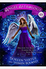 Angel Astrology 101: Discover the Angels Connected with Your Birth Chart Paperback
