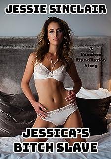 Jessica's Bitch Slave: A Femdom Humiliation Story (English Edition)