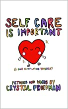 Self Care Is Important : (A Book About Loving Yourself)