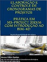 Planejamento e Controle de Projetos com MS-Project e BIM-4D: Exemplos Práticos em MS-project, Revit e NavisWorks.