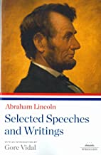 Abraham Lincoln: Selected Speeches and Writings: A Library of America Paperback Classic