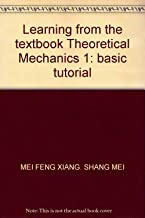 Learning from the textbook Theoretical Mechanics 1: basic tutorial