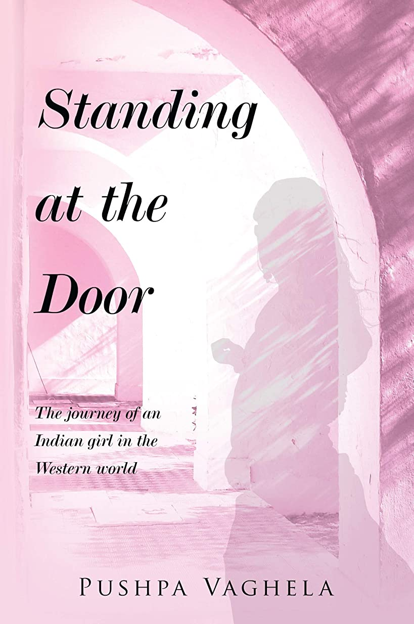 エコー後方耕すStanding at the Door - The Journey of an Indian Girl in the Western World