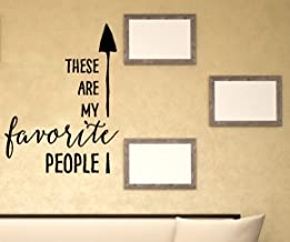 "Wall Decor Plus More WDPM3470 ""These are My Favorite People"" Vinyl Wall Decal Lettering, 23 x 18"", Black"