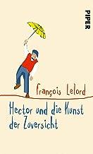 Hector und die Kunst der Zuversicht (Hectors Abenteuer 8) (German Edition)
