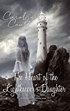 The Heart of the Lightkeeper's Daughter (The Sea Crest Lighthouse Series Book 1)