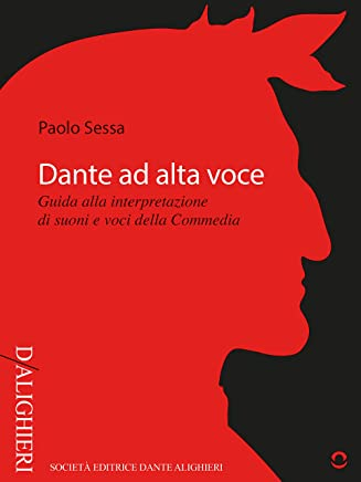 Dante ad alta voce. Guida ai suoni e alle voci della Commedia (D/Alighieri)