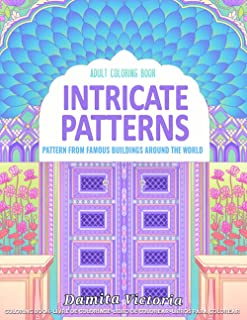 Adult Coloring Book   Intricate Patterns: Coloring Book for Adults Relaxation Featuring Intricate Patterns From Famous Bui...