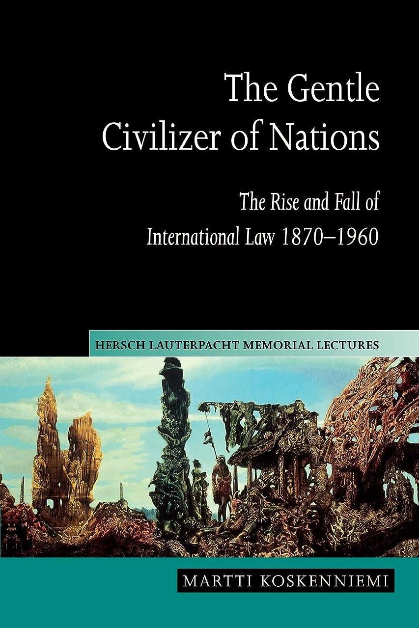 赤字その間服を片付けるThe Gentle Civilizer of Nations: The Rise and Fall of International Law 1870–1960 (Hersch Lauterpacht Memorial Lectures)