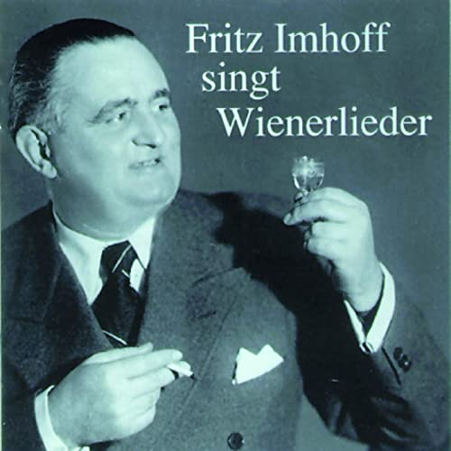 Fritz Imhoff Singt Wienerlieder By Fritz Imhoff On Amazon Music