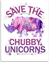 Best Save The Chubby Unicorns - 11x14 Unframed Art Print - Funny Rhinoceros Gift and Nursery and Children