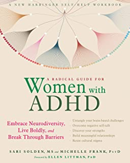 A Radical Guide for Women with ADHD: Embrace Neurodiversity, Live Boldy, and Break Through Barriers