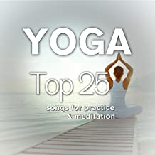 Yoga: Top 25 Songs for Practice & Meditation
