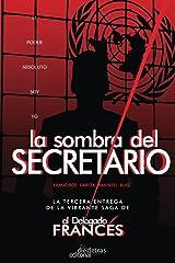 La Sombra del Secretario (El Delegado Francés nº 3) (Spanish Edition) Kindle Edition