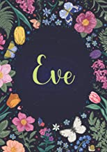 Eve: Notebook A5 | Personalized name Eve | Birthday gift for women, girl, mom, sister, daughter ... | Design : Garden | 12...