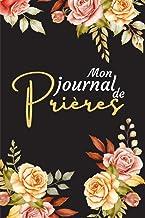 Mon journal de prières: Cahier biblique pour inscrire tes pensées et remarques suite à la lecture de la bible |Journal pou...